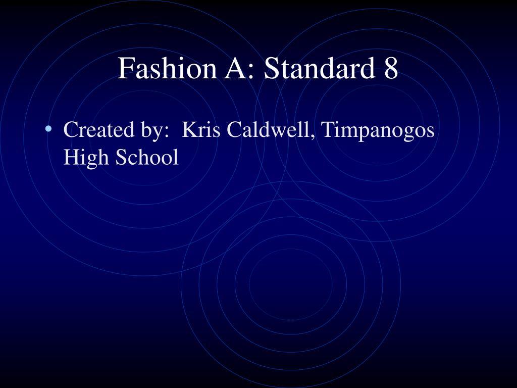 fashion a standard 8 l.