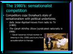 the 1980 s sensationalist competition