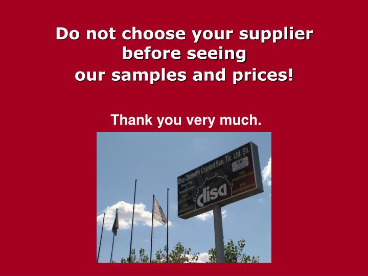 Do not choose your supplier