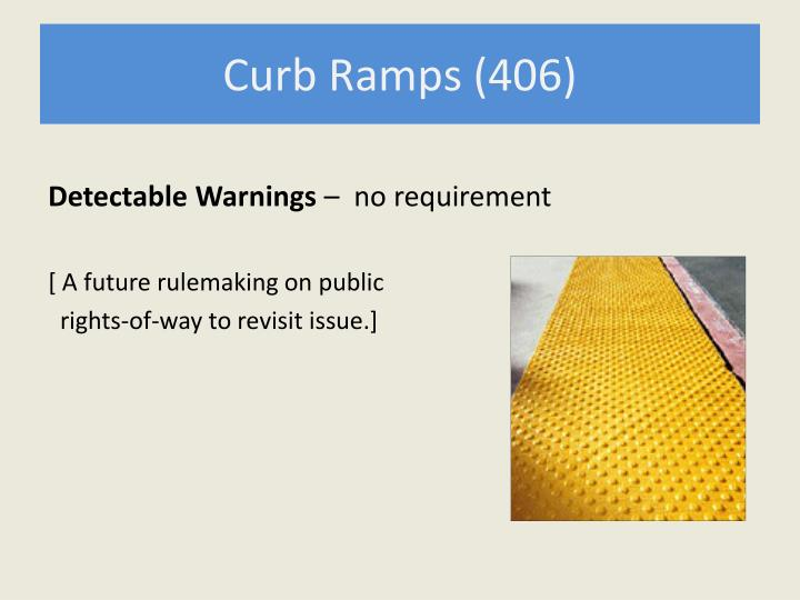 Curb Ramps (406)
