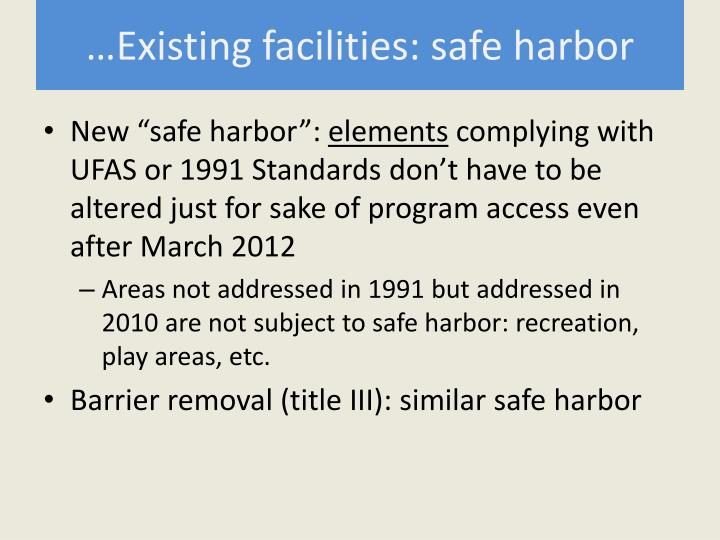 …Existing facilities: safe harbor