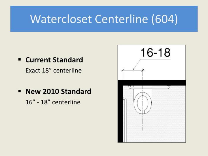 Watercloset Centerline (604)