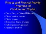 fitness and physical activity programs for children and youths14