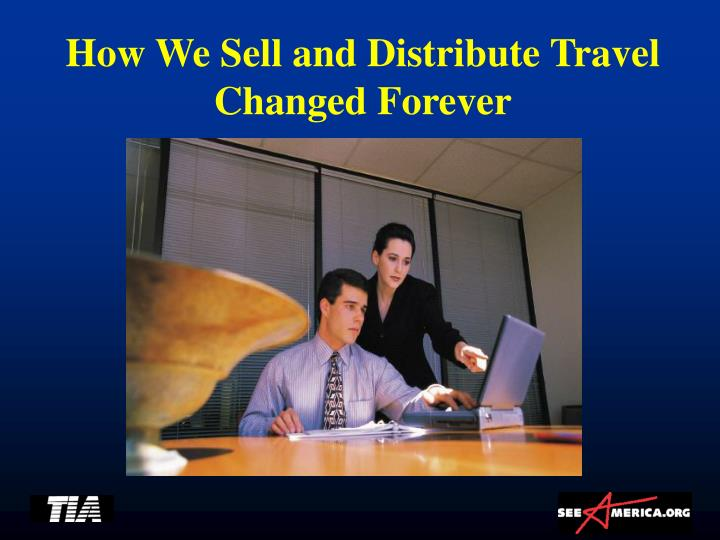 How We Sell and Distribute Travel Changed Forever