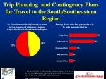 trip planning and contingency plans for travel to the south southeastern region