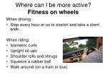 where can i be more active fitness on wheels