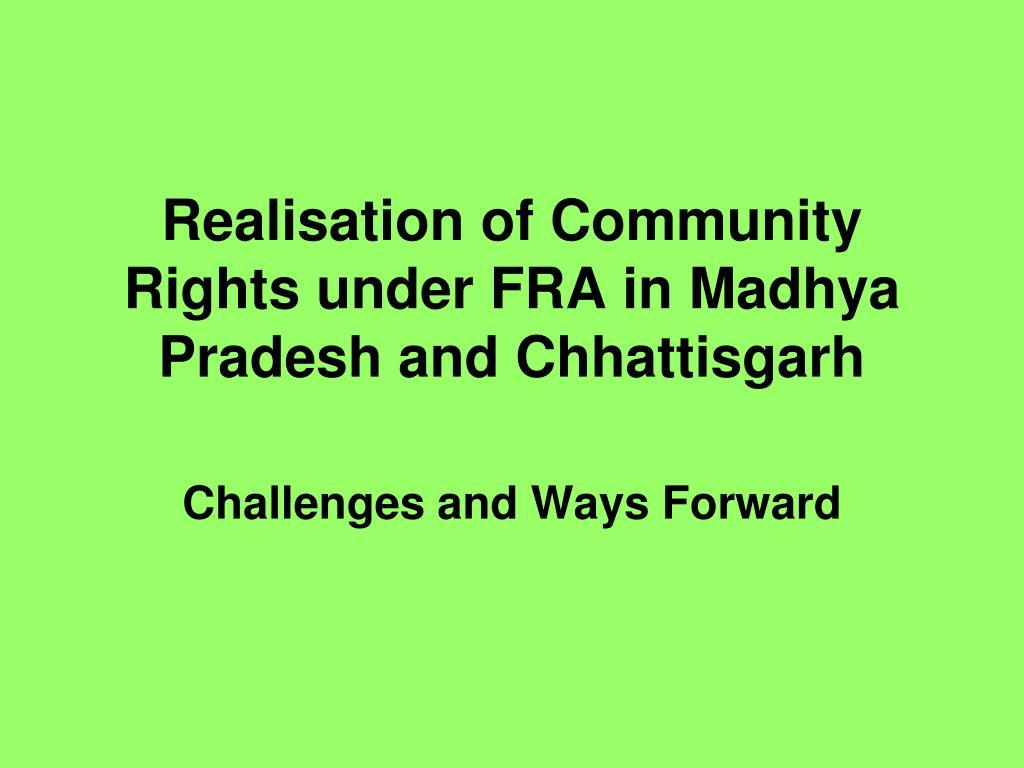 Realisation of Community Rights under FRA in Madhya Pradesh and Chhattisgarh