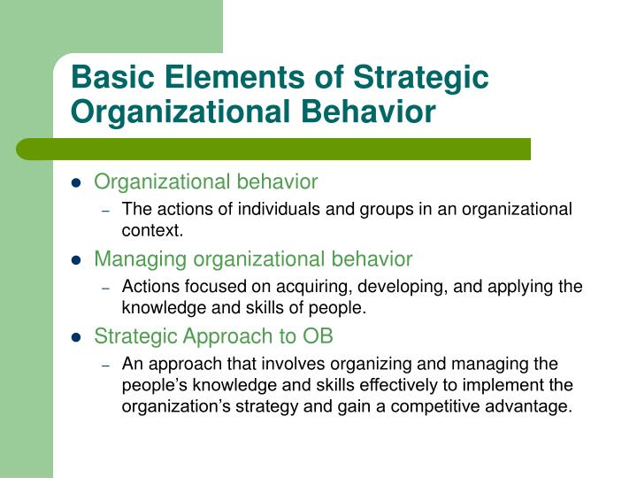Basic elements of strategic organizational behavior