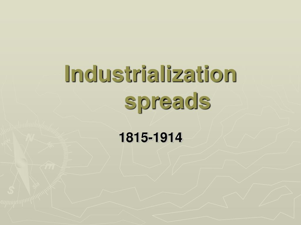 industrialization spreads l.
