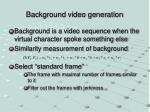 background video generation
