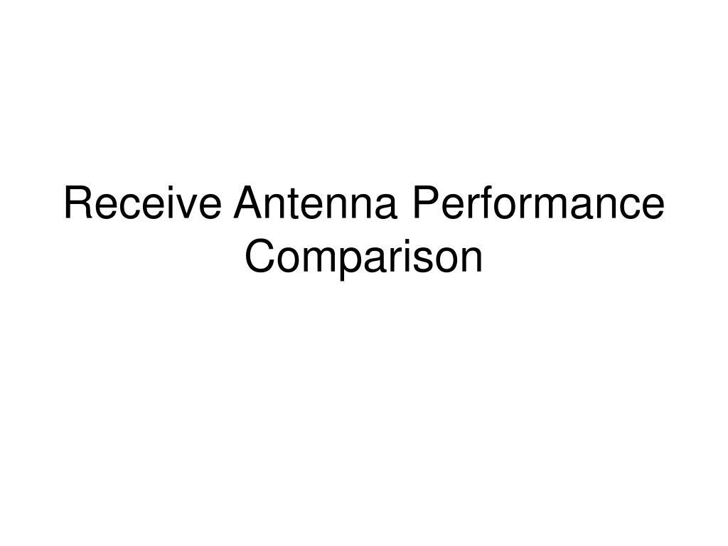receive antenna performance comparison l.