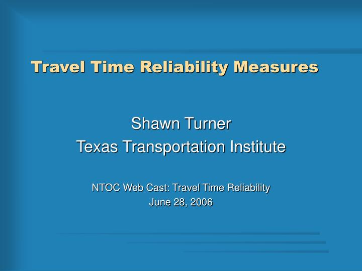 Travel time reliability measures