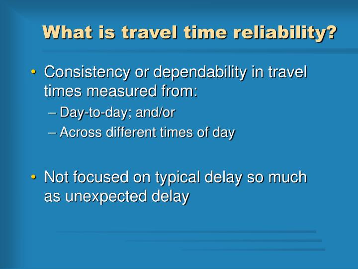 What is travel time reliability