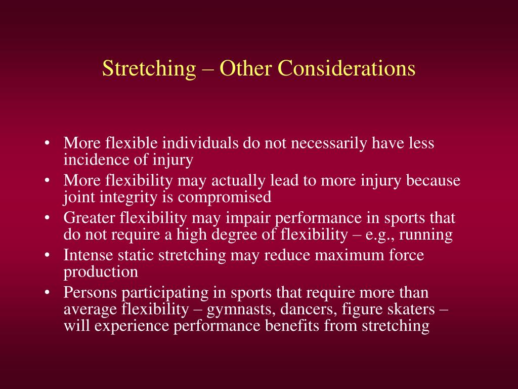 Stretching – Other Considerations