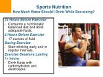 sports nutrition how much water should i drink while exercising