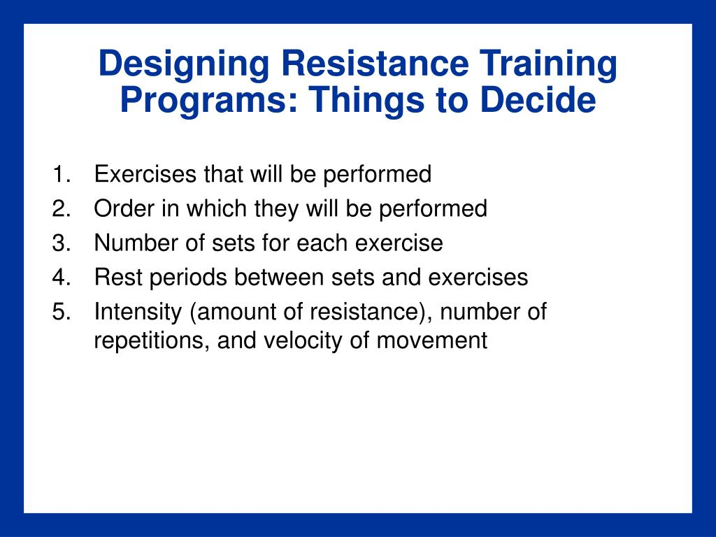 Designing Resistance Training Programs: Things to Decide