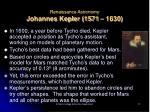 renaissance astronomy johannes kepler 1571 1630