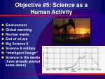 objective 5 science as a human activity