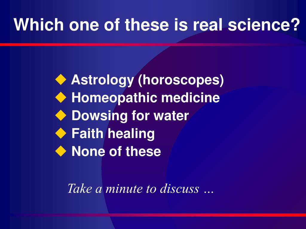 Which one of these is real science?