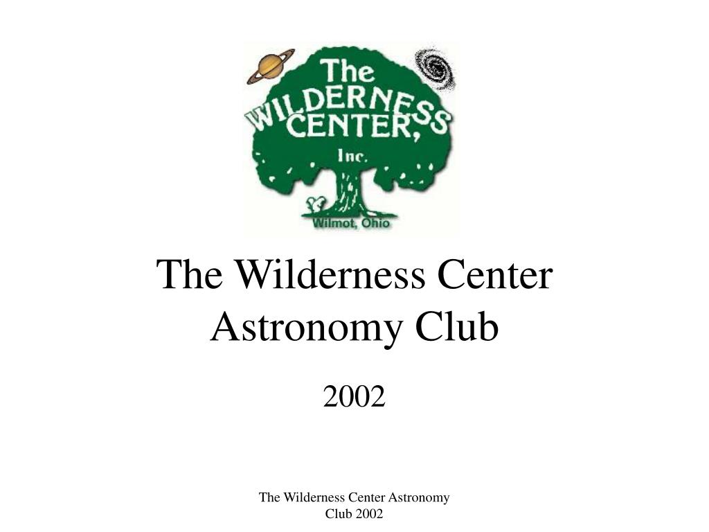 the wilderness center astronomy club l.