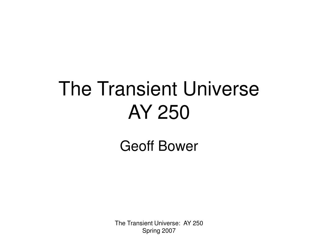the transient universe ay 250 l.