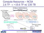 compute resources ncsa 2 6 tf 10 6 tf w 230 tb