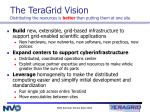 the teragrid vision distributing the resources is better than putting them at one site
