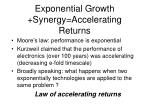 exponential growth synergy accelerating returns
