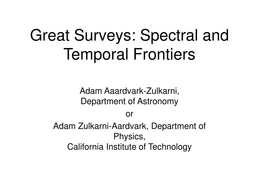 great surveys spectral and temporal frontiers l.
