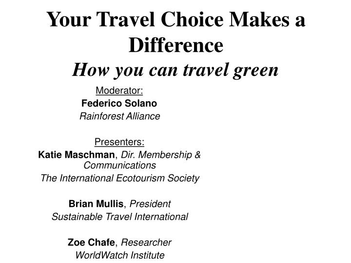your travel choice makes a difference how you can travel green n.