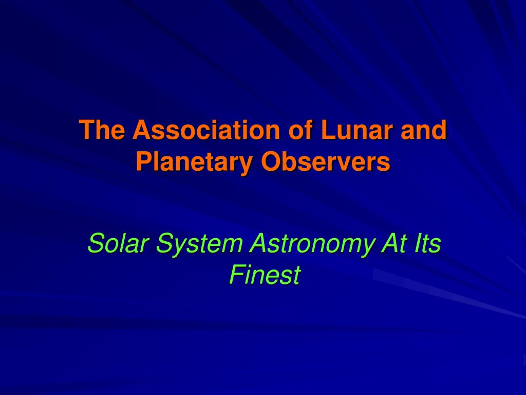 the association of lunar and planetary observers l.
