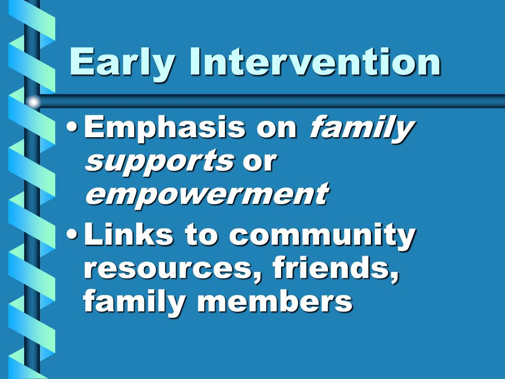 early intervention Early intervention: getting started if you have a concern about a child's development, the early intervention program can help by providing a free evaluation to find out if your child is eligible for our services.