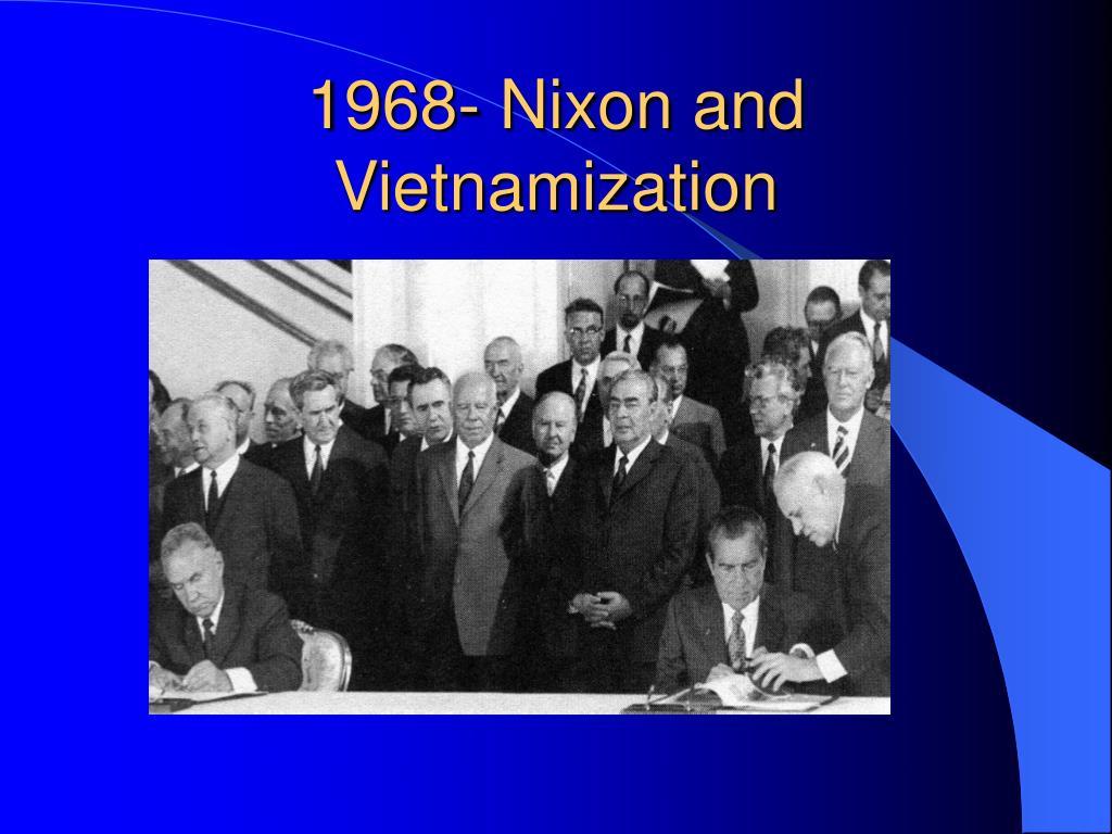 1968- Nixon and Vietnamization