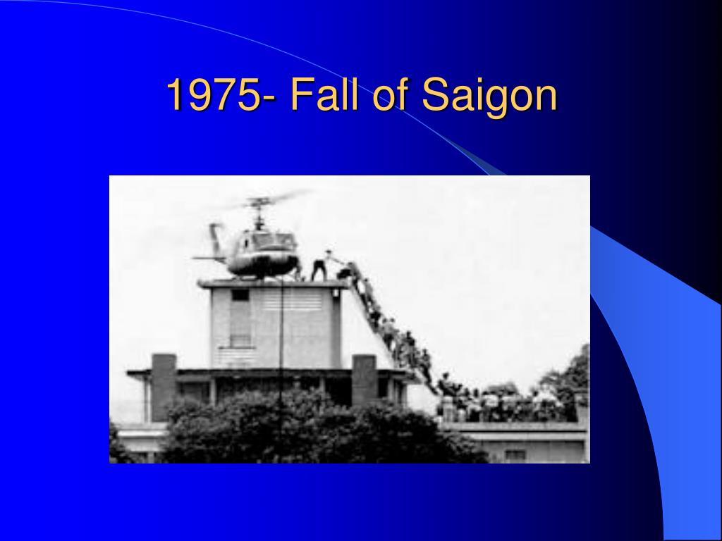 1975- Fall of Saigon