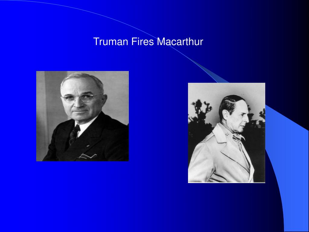 Truman Fires Macarthur