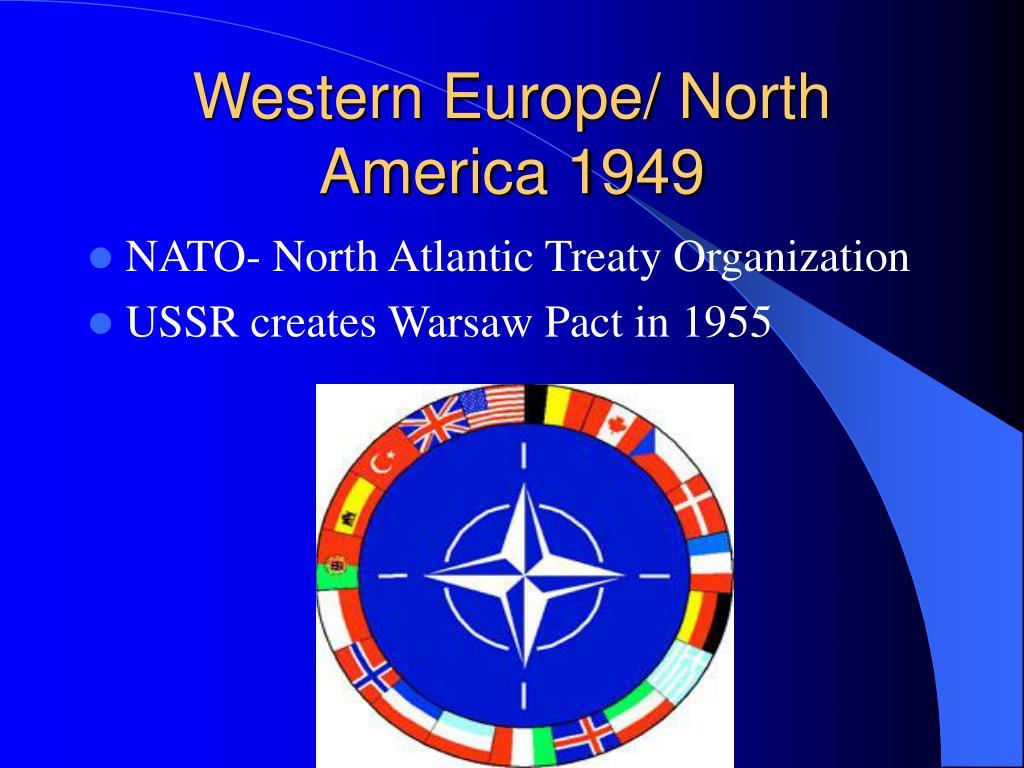 Western Europe/ North America 1949