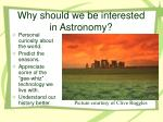 why should we be interested in astronomy