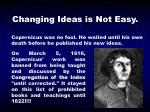 changing ideas is not easy