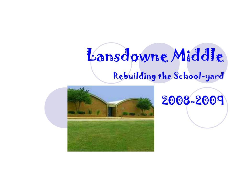 lansdowne middle rebuilding the school yard l.