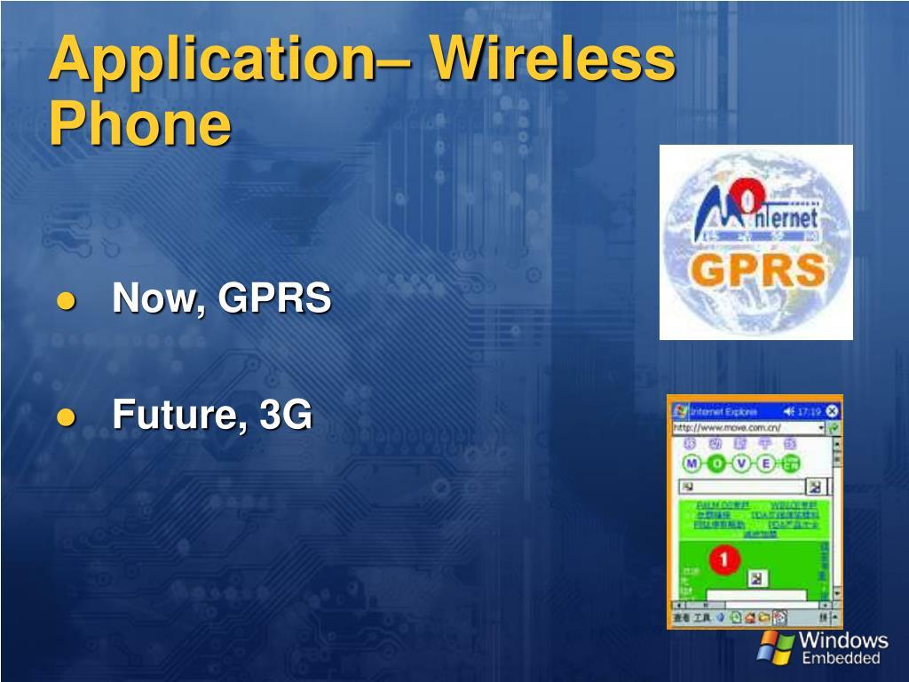 Application– Wireless Phone