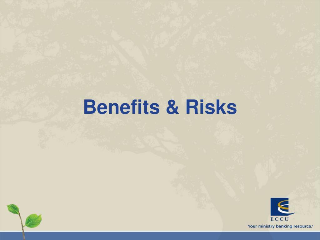 Benefits & Risks