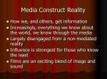 media construct reality