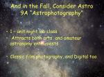 and in the fall consider astro 9a astrophotography