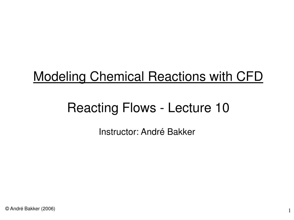 modeling chemical reactions with cfd reacting flows lecture 10 l.
