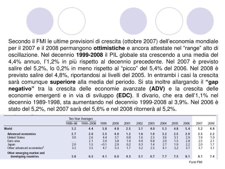 Secondo il FMI le ultime previsioni di crescita (ottobre 2007) dell'economia mondiale per il 2007 ...
