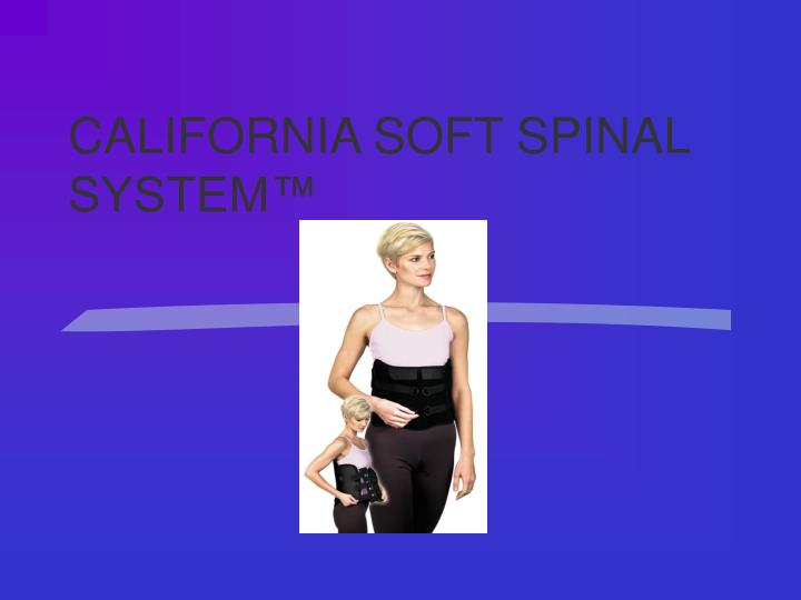 California soft spinal system