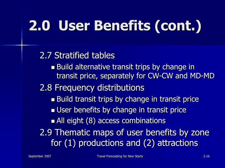 2.0  User Benefits (cont.)