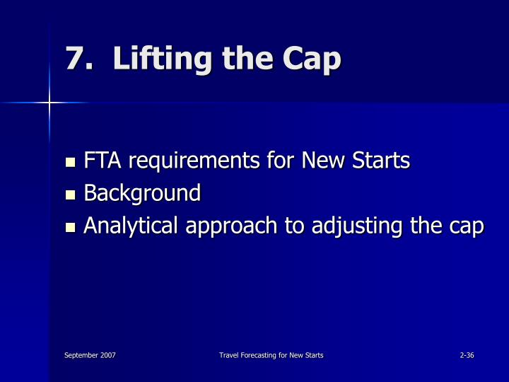7.  Lifting the Cap