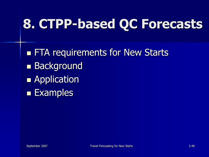8. CTPP-based QC Forecasts