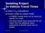isolating project in vehicle travel times